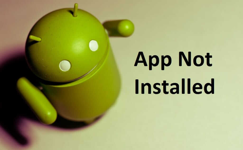 android app not installed